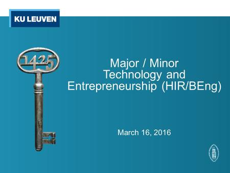 Major / Minor Technology and Entrepreneurship (HIR/BEng) March 16, 2016.