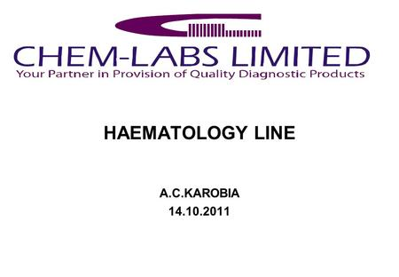 HAEMATOLOGY LINE A.C.KAROBIA 14.10.2011. A complete blood count (CBC) It's a test panel requested by a doctor or other medical professional that gives.