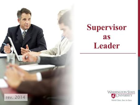 Supervisor as Leader rev. 2014. 1.Define leadership. 2.Explain what is meant by dynamic and effective leadership. 3.Identify and describe a set of four.