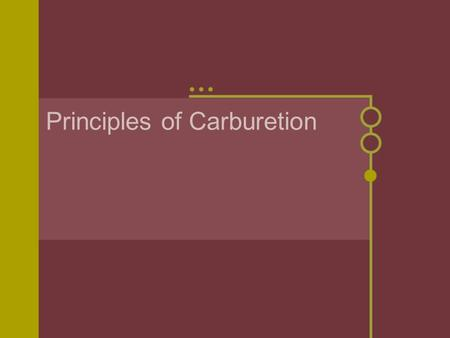 Principles of Carburetion. Carburetors function The carburetor works on Bernoulli's principle: the faster air moves, the lower its static pressure, and.