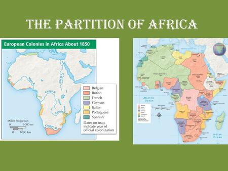 The Partition of Africa. Objectives Analyze the forces that shaped Africa. Explain why European contact with Africa increased during the 1800s. Understand.