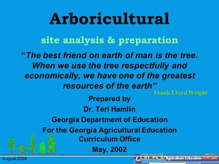 "August 2008 ""The best friend on earth of man is the tree. When we use the tree respectfully and economically, we have one of the greatest resources of."