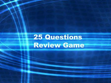 25 Questions Review Game. 1. Which poses the greatest threat to the rain forest in Brazil? A. Drilling for oil B. Pollution of rivers C. Logging in the.