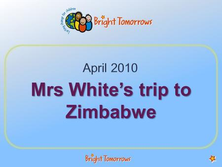 Mrs White's trip to Zimbabwe. Where is Zimbabwe? Zimbabwe UK.