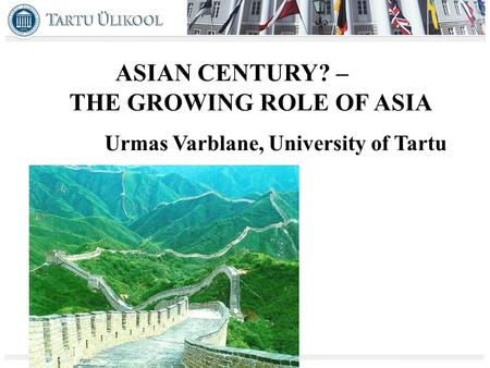 DIVERSITY IN THE CONVERGENCE PROCESS OF ACCESSION COUNTRIES Urmas Varblane University of Tartu ASIAN CENTURY? – THE GROWING ROLE OF ASIA Urmas Varblane,