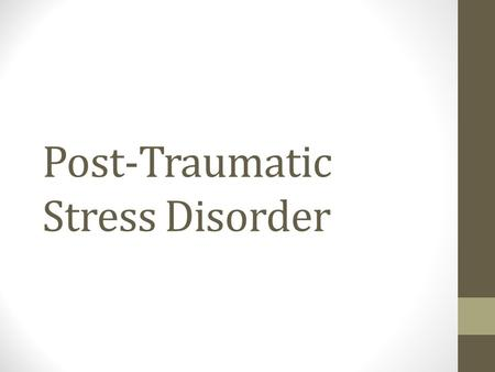 Post-Traumatic Stress Disorder. Numbers Many children suffer from PTSD resulting from an array of different events Sexual abuse Witnessing family violence.