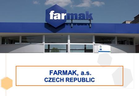 FARMAK, a.s. CZECH REPUBLIC FARMAK, a.s. CZECH REPUBLIC.