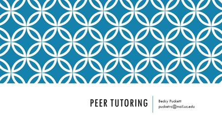 PEER TUTORING Becky Puckett