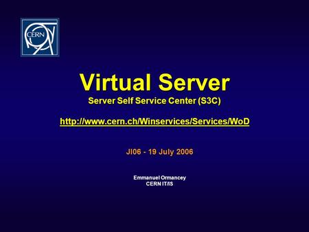 Virtual Server Server Self Service Center (S3C)   JI06 - 19 July.