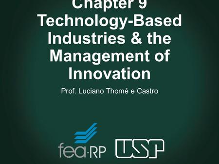 Chapter 9 Technology-Based Industries & the Management of Innovation