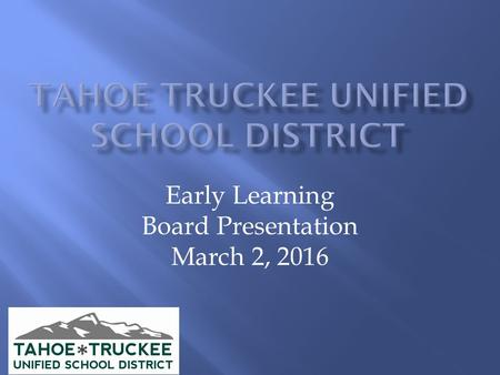 Early Learning Board Presentation March 2, 2016.