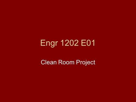 Engr 1202 E01 Clean Room Project. Dilbert the engineer gets special recognition.