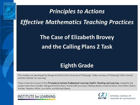 This module was developed by Margaret Smith at the University of Pittsburgh. Video courtesy of Pittsburgh Public Schools and the Institute for Learning.
