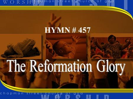 HYMN # 457. 1 THERE'S A MIGHTY REFORMATION SWEEPING O'ER THE LAND GOD IS GATHERING HIS PEOPLE BY HIS MIGHTY HAND.