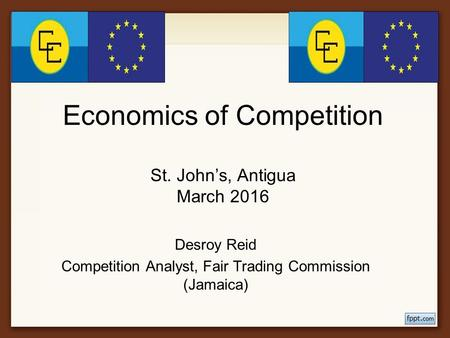 Economics of Competition St. John's, Antigua March 2016