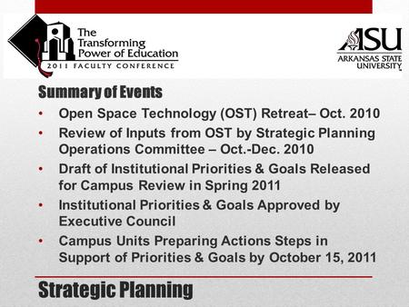 Strategic Planning Summary of Events Open Space Technology (OST) Retreat– Oct. 2010 Review of Inputs from OST by Strategic Planning Operations Committee.