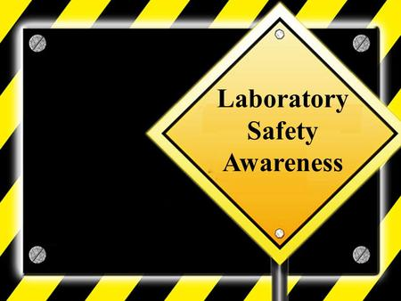 Laboratory Safety Awareness. Laboratory Safety Laboratory safety rules and safe work practices or standard operating procedures (SOPs) should be established.
