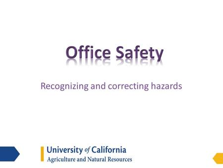 Recognizing and correcting hazards. Introduction We will cover Recognizing office hazards General Safety Tips Office Layout.