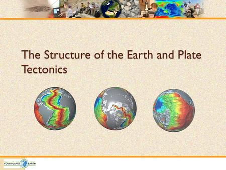 The Structure of the Earth and Plate Tectonics. Earth's Systems Biosphere- Living organisms on Earth Atmosphere- Layers of gases surrounding Earth Hydrosphere-