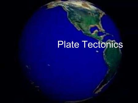 Plate Tectonics. Early Observations Late 1500's Abraham Ortelius observed the fit of continents on both sides of the Atlantic Ocean His false hypothesis.