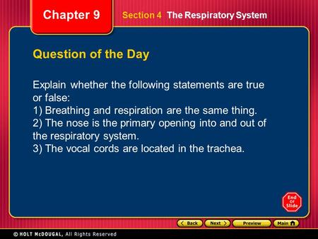 Chapter 9 Section 4 The Respiratory System Question of the Day Explain whether the following statements are true or false: 1) Breathing and respiration.