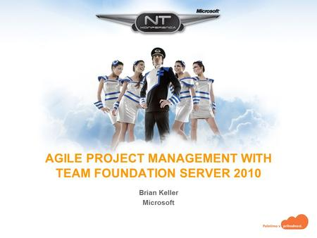 AGILE PROJECT MANAGEMENT WITH TEAM FOUNDATION SERVER 2010 Brian Keller Microsoft.