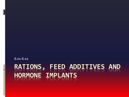 Rations, Feed Additives and Hormone Implants
