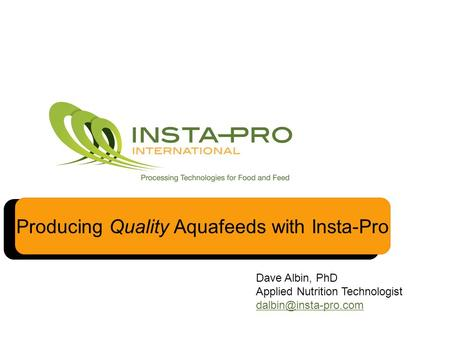 Producing Quality Aquafeeds with Insta-Pro