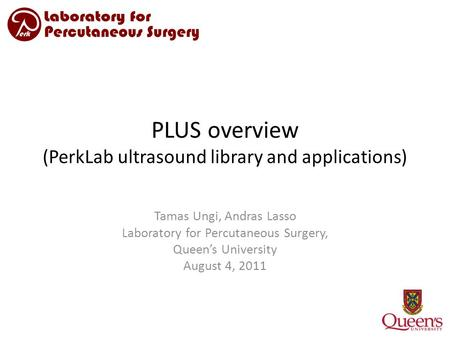 PLUS overview (PerkLab ultrasound library and applications)