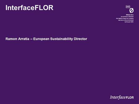 InterfaceFLOR Ramon Arratia – European Sustainability Director.