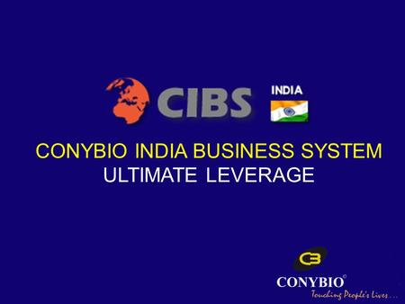 CONYBIO INDIA BUSINESS SYSTEM ULTIMATE LEVERAGE. For every referred member you will be rewarded 500 When your direct Referred Member reaches 6, you will.