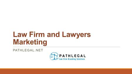 Law Firm and Lawyers Marketing PATHLEGAL.NET. Best Lawyers and Law firm Marketing service  Pathlegal is an professional law firm marketing service provider.