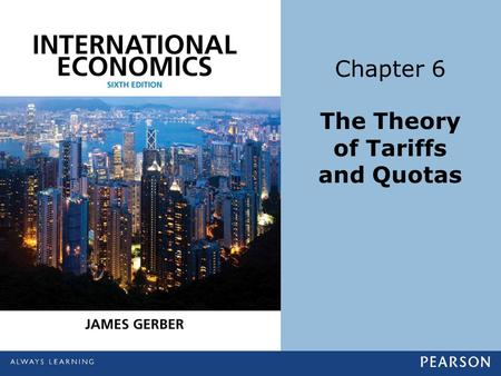 Chapter 6 The Theory of Tariffs and Quotas. Copyright ©2014 Pearson Education, Inc. All rights reserved.6-2 Learning Objectives Draw a supply and demand.