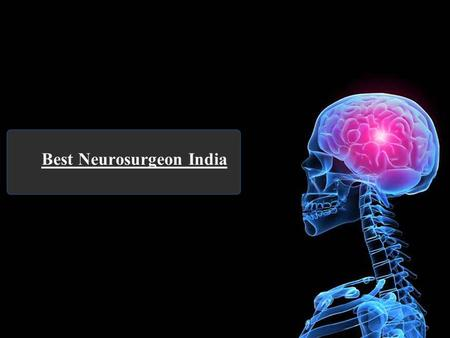Best Neurosurgeon India. What is the meaning of neurosurgeon in India? The duty of the neurosurgeon always included the diagnosis and the treatment of.