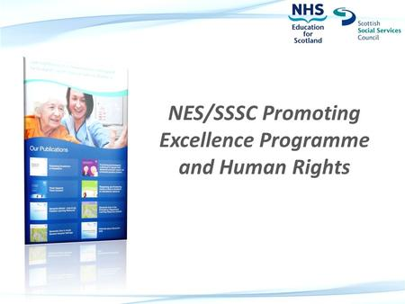 NES/SSSC Promoting Excellence Programme and Human Rights.