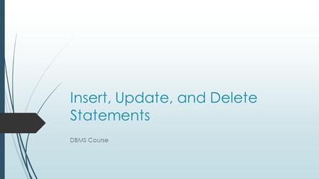 Insert, Update, and Delete Statements DBMS Course.