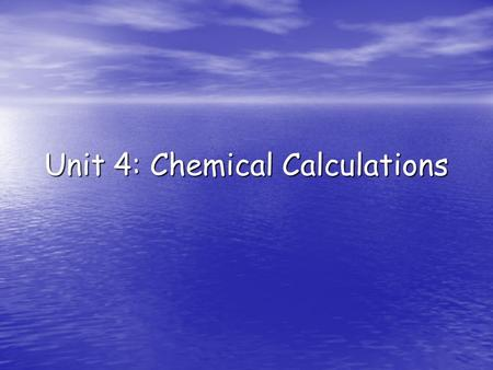 Unit 4: Chemical Calculations. Conversion Factors Problem solutions are given in this format: Problem solutions are given in this format: – A x B x D.