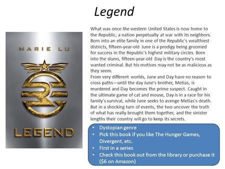 Legend What was once the western United States is now home to the Republic, a nation perpetually at war with its neighbors. Born into an elite family in.