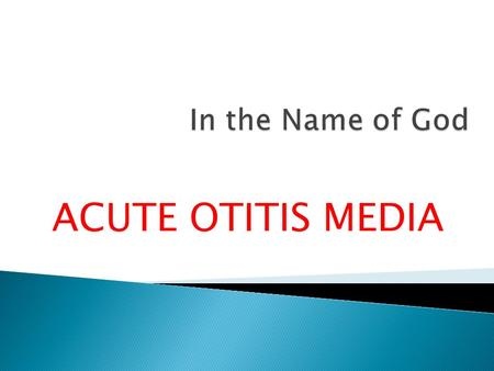 ACUTE OTITIS MEDIA.  The most common infection for which antibacterial agents are prescribed for children in the US  1/3 of office visits to pediatricians.