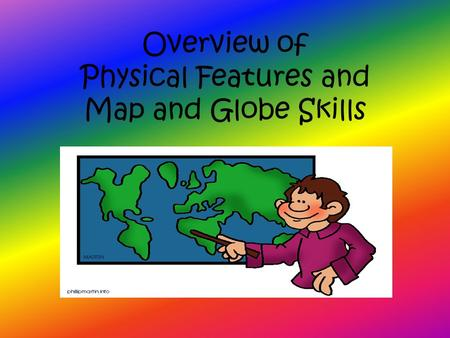 Overview of Physical Features and Map and Globe Skills.