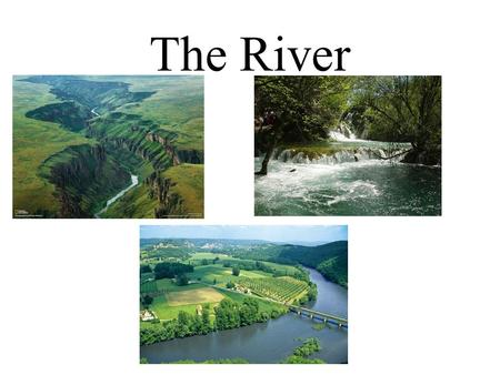 The River. Natural flowing watercourse, usually freshwater, flowing towards an ocean, a lake, a sea, or another river A river could flow into the ground.