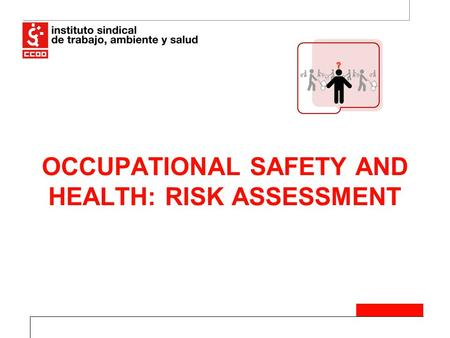 OCCUPATIONAL SAFETY AND HEALTH: RISK ASSESSMENT 11/06/2016.