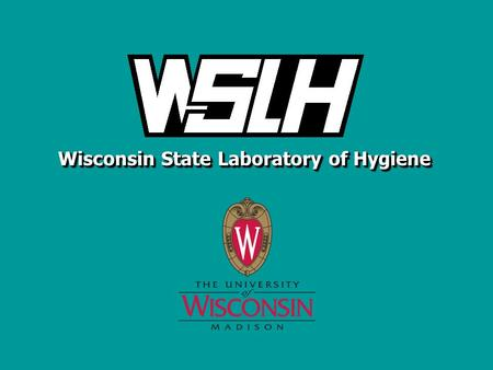 Wisconsin State Laboratory of Hygiene. WISCONSIN STATE LABORATORY OF HYGIENE Extending PHINMS for use in a Messaging Hub Wisconsin State Laboratory of.
