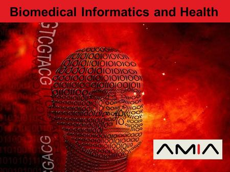 "Biomedical Informatics and Health. What is ""Biomedical Informatics""?"