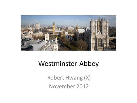 Westminster Abbey Robert Hwang (X) November 2012.