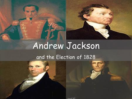 Andrew Jackson and the Election of 1828. Jacksonian Democracy Jacksonian Democracy: A period of expanding democracy from the 1820s to the 1830s *Lowered.
