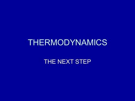 THERMODYNAMICS THE NEXT STEP. THERMAL PROPERTIES OF MATTER STATE VARIABLES – DESCRIBE THE SUBSTANCE –PRESSURE –TEMPERATURE –VOLUME –QUANITY OF SUBSTANCE.