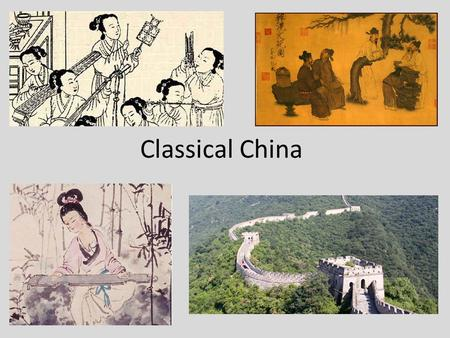 Classical China. The Zhou Dynasty -1,122 B.C.E. – 256 B.C.E. The rise of the Zhou Dynasty justified the fall of the previous Shang Dynasty and the role.