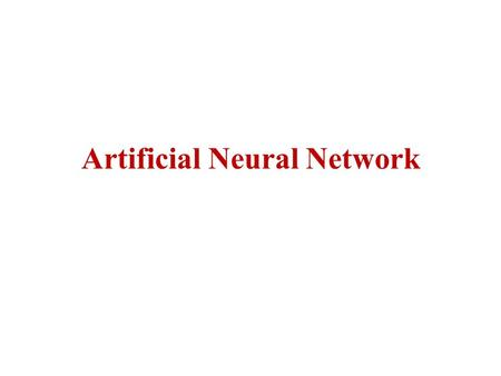 Artificial Neural Network. Introduction Robust approach to approximating real-valued, discrete-valued, and vector-valued target functions Backpropagation.