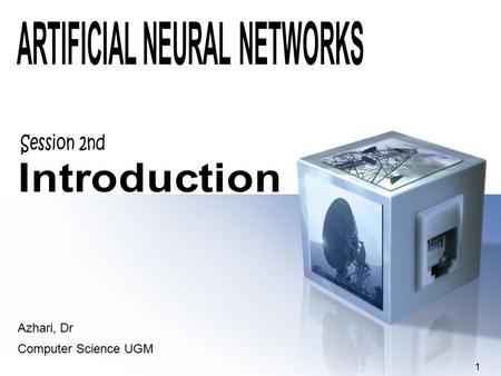 1 Azhari, Dr Computer Science UGM. Human brain is a densely interconnected network of approximately 10 11 neurons, each connected to, on average, 10 4.